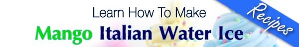 Learn How To Make Mango Italian Water Ice